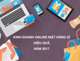 Kinh doanh online mặt hàng gì năm 2017 để dễ thành công?