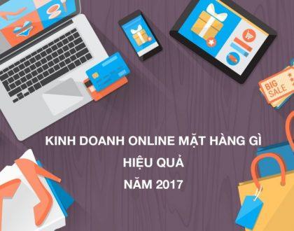 Kinh doanh online mặt hàng gì năm 2019 để dễ thành công?