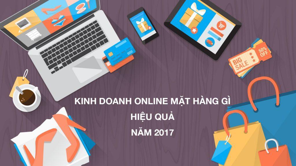 Kinh doanh online mặt hàng gì năm 2018 để dễ thành công?