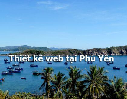 Thiết kế website tại Phú Yên – dịch vụ đạt chuẩn chất lượng cao