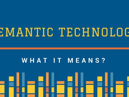 Semantic là gì? Công nghệ Semantic và ứng dụng thực tiễn